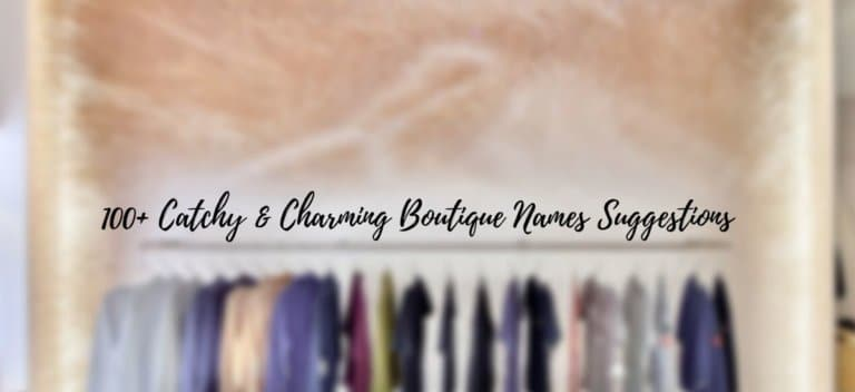 100+ Catchy & Charming Boutique Names Suggestions