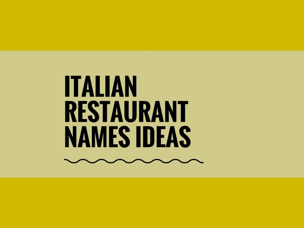 Best Italian Restaurant Names Give A Good Name