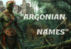100+ COOL AND INTERESTING ARGONIAN NAMES