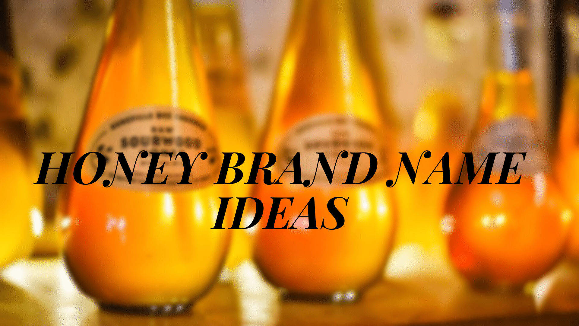 HONEY BRAND NAME IDEAS